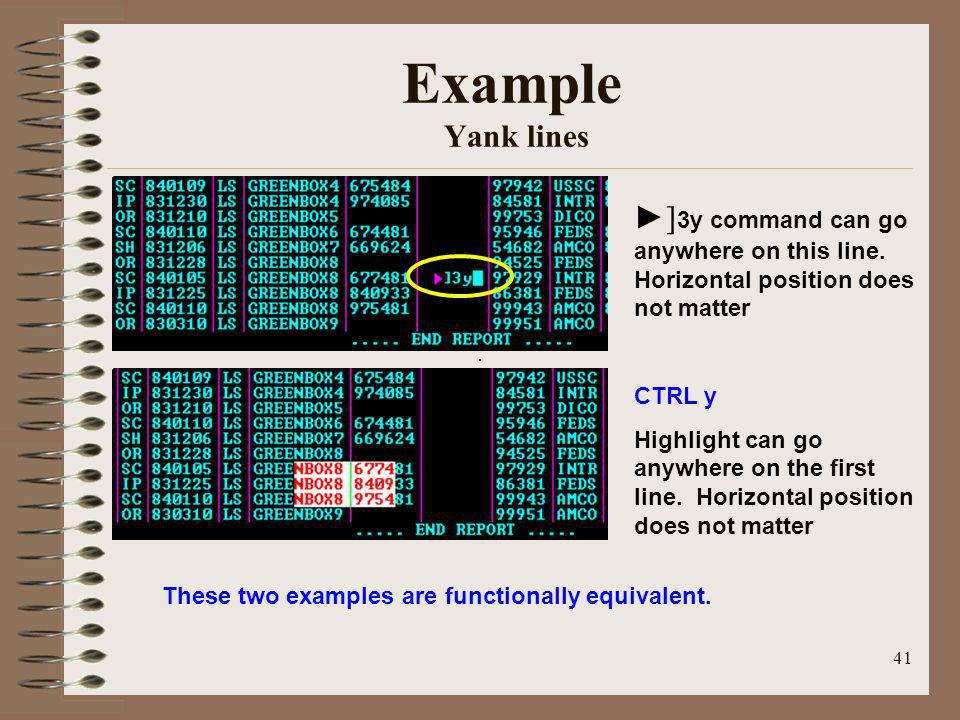 Example Yank lines ►]3y command can go anywhere on this line. Horizontal position does not matter.